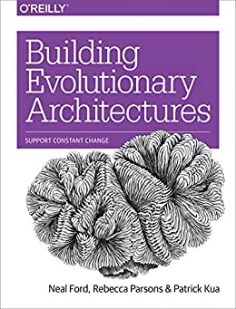 Building Evolutionary Architectures: Support Constant Change por [Ford, Neal, Parsons, Rebecca, Kua, Patrick]