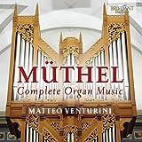 Johann Gottfried Muthel: Complete Organ Music