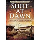 Shot at Dawn: Executions in World War One by Authority of the British Army Act
