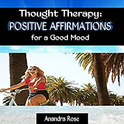 Thought Therapy: Positive Affirmations for a Good Mood