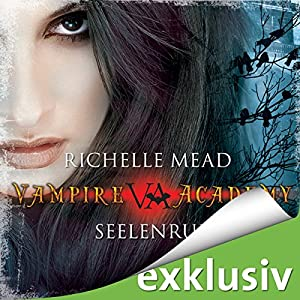 Seelenruf (Vampire Academy 5) Hörbuch