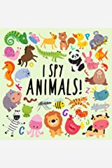 I Spy - Animals!: A Fun Guessing Game for 2-4 Year Olds (I Spy Book Collection) Paperback
