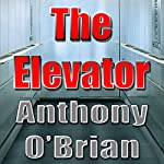 The Elevator | Anthony O'Brian