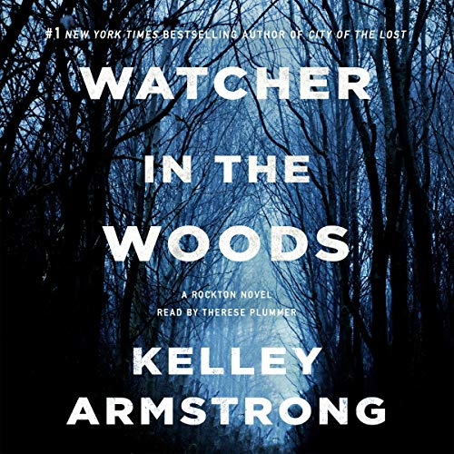 Pdf Thriller Watcher in the Woods: A Rockton Novel (Casey Duncan, Book 4)
