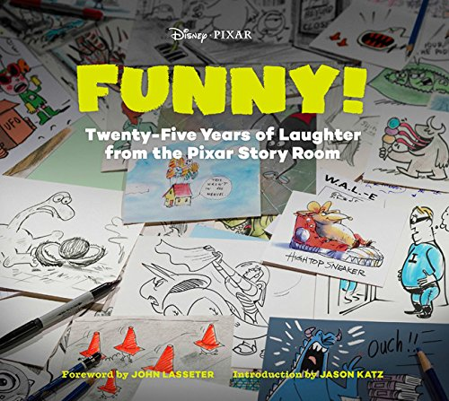 - Funny!: Twenty-Five Years of Laughter from the Pixar Story Room