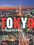 Tokyo Megacity, Donald Richie, 4805312882