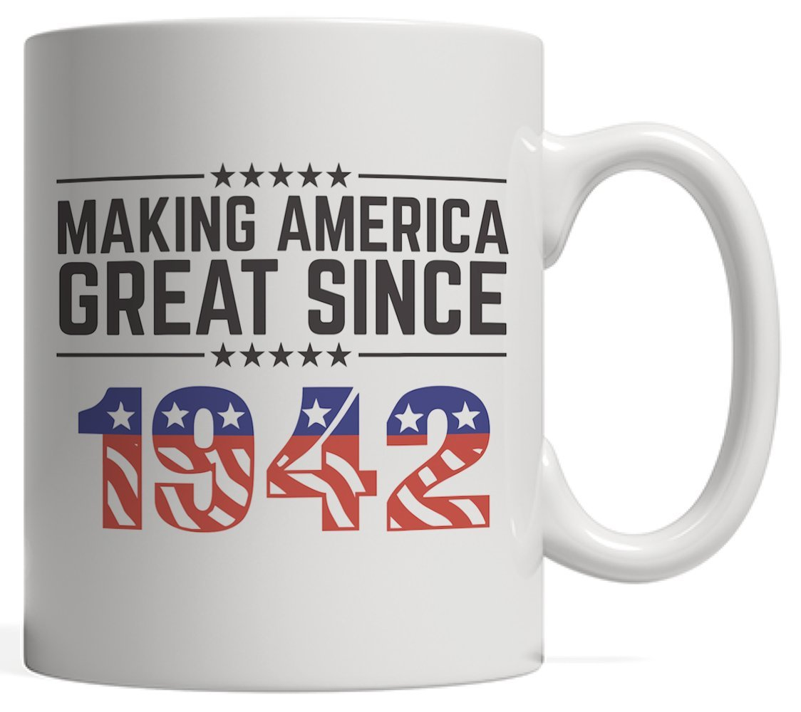 Making America Great Since 1942 Mug - USA Patriotic Anniversary 76th Birthday Gift Idea For Seventy Six Years Old American Patriot Who Make This Country Greatness Every Year!