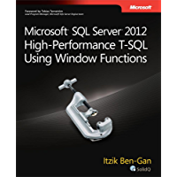 Microsoft SQL Server 2012 High-Performance T-SQL Using Window Functions: MS SQL Serv 2012 Hig-Per_p1 (Developer Reference)