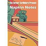 Napkin Notes: A Corner Scribblers Anthology (Corner Scribblers Quarterly Collections)