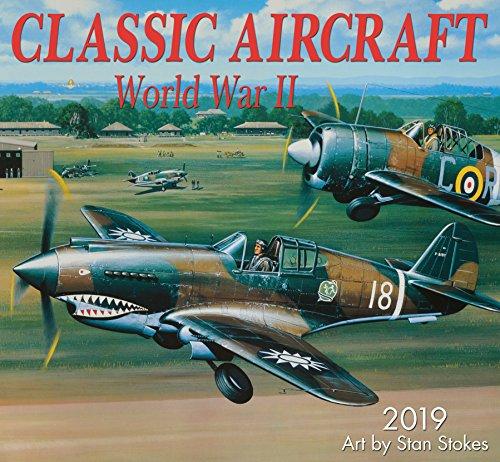 Classic Aircraft WWII 2019 Wall Calendar