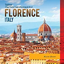 TripAdvisor: A Smart Traveler's Guide to Discovering the Best of Florence, Italy Audiobook by Xavier Zimms Narrated by Bill Conway