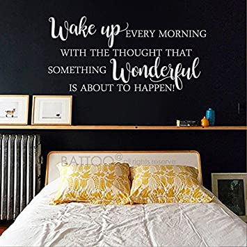 BATTOO Bedroom Wall Decal   Wake Up Every Morning With The Thought That  Something Wonderful Bedroom