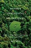 Against Ecological Sovereignty, Mick Smith, 0816670293