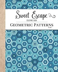 Sweet Escape Coloring Book: An Adult Coloring Book Featuring Geometric Patterns