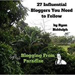 27 Influential Bloggers You Need to Follow | Ryan Biddulph
