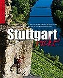 Stuttgart rockt!: Hessigheimer Felsengärten, Klettergarten Stetten, KletterhallenKlettertrips auf die Alb und in den Nordschwarzwald