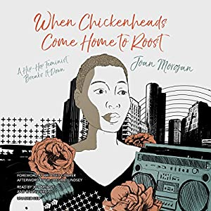 When Chickenheads Come Home to Roost Audiobook