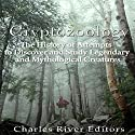 Cryptozoology: The History of Attempts to Discover and Study Legendary and Mythological Creatures Audiobook by  Charles River Editors Narrated by Kenneth Ray