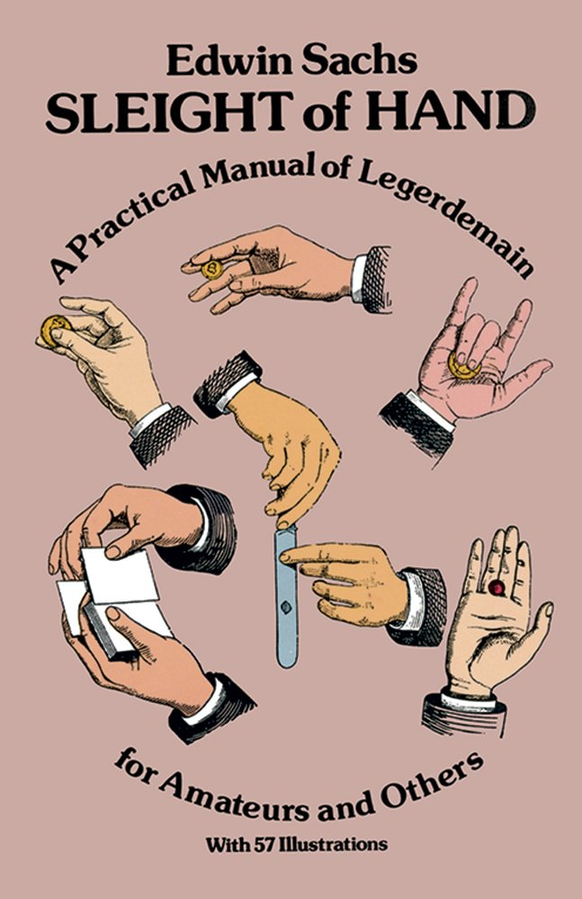 Sleight of Hand: Practical Manual of Legerdemain for Amateurs and Others  Dover Magic Books: Amazon.de: Sachs, Edwin: Fremdsprachige Bücher