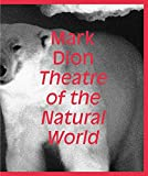 img - for Mark Dion: Theatre of the Natural World book / textbook / text book