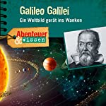 Galileo Galilei: Ein Weltbild gerät ins Wanken (Abenteuer & Wissen) | Michael Wehrhan