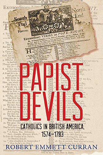 Download Papist Devils: Catholics in British America, 1574-1783 ebook