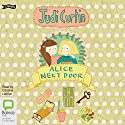 Alice Next Door: Alice and Megan, Book 1 Audiobook by Judi Curtin Narrated by Caroline Lennon