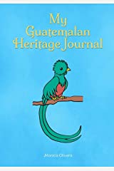 My Guatemalan Heritage Journal: (Heritage Journals Series) Paperback