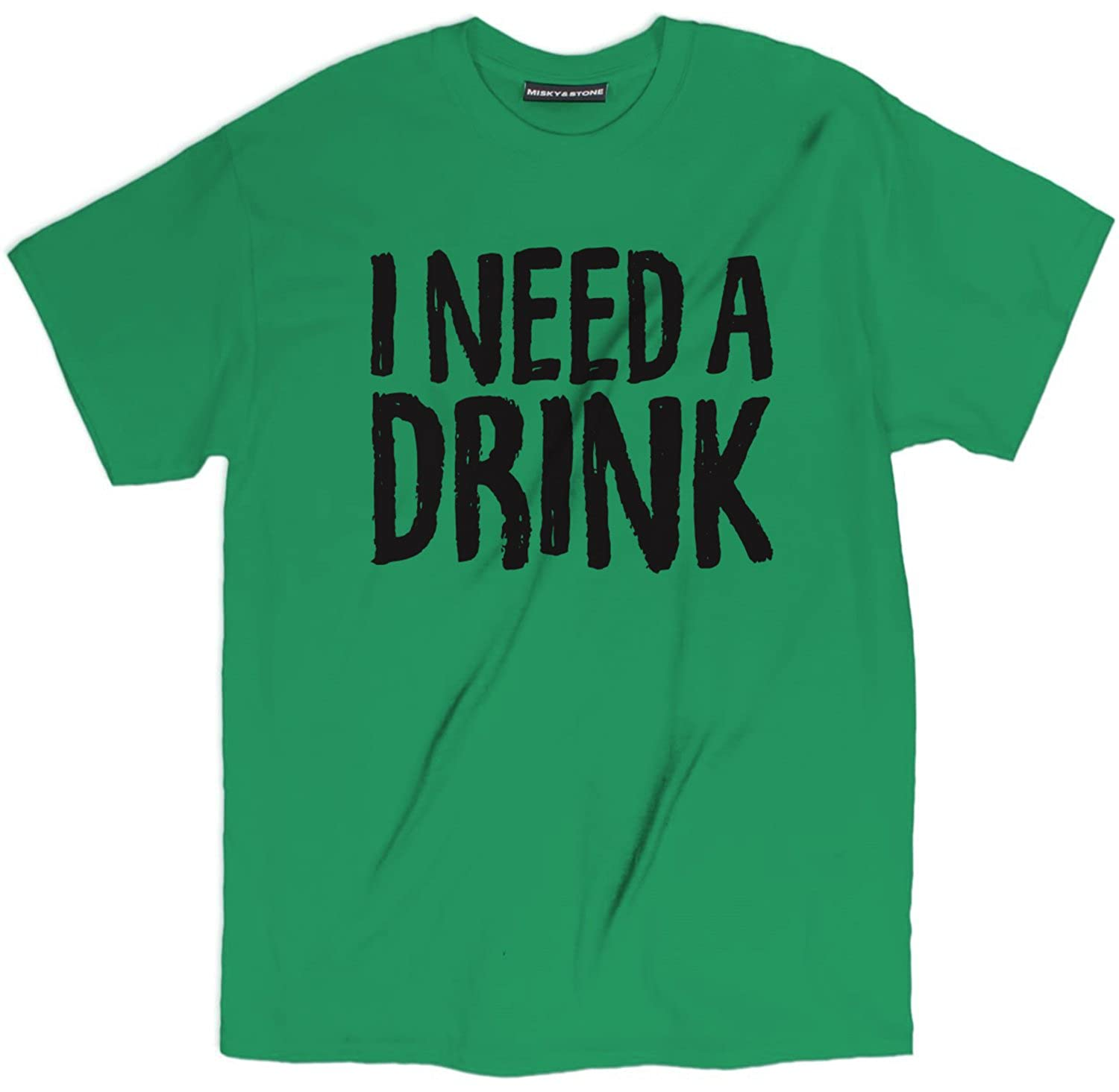 Misky /& Stone I Need A Drink Funny Drinking Beer Alcohol Drunk Unisex T Shirt