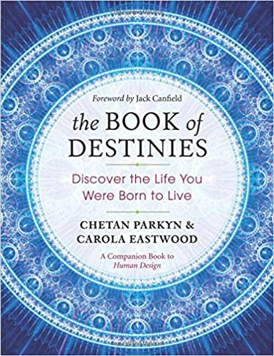 The book of destinies discover the life you were born to live the book of destinies discover the life you were born to live chetan parkyn carola eastwood jack canfield 9781608684229 amazon books fandeluxe Images