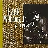 Hank Williams, Jr. & Friends