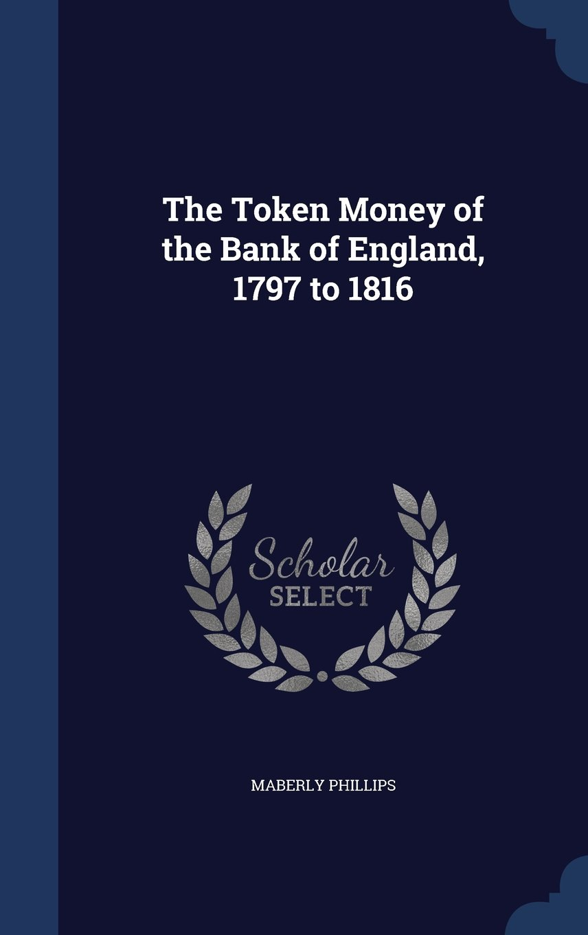 The Token Money of the Bank of England, 1797 to 1816 ebook