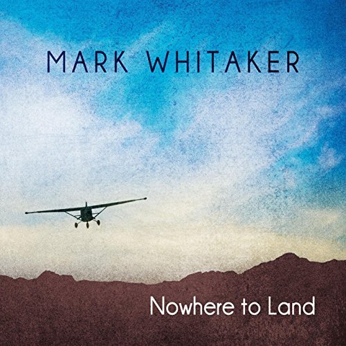 Nowhere to Land by Mark Whitaker