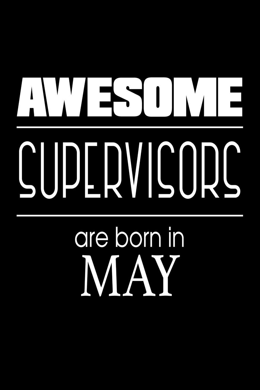 Awesome Supervisors Are Born in May: Funny Birthday Boss Gift Notebook pdf epub