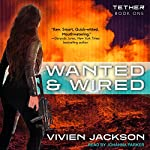 Wanted and Wired: Tether Series, Book 1 | Vivien Jackson