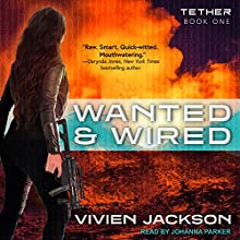 Wanted and Wired: Tether Series, Book 1 Audiobook by Vivien Jackson Narrated by Johanna Parker