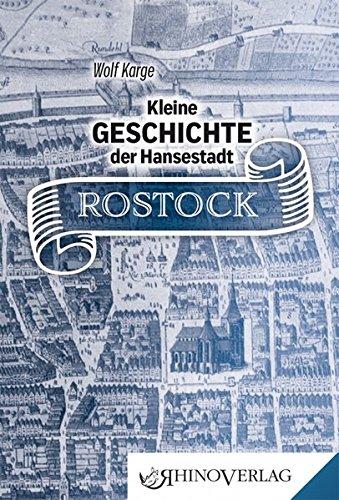 Kleine Geschichte der Hansestadt Rostock: Band 69