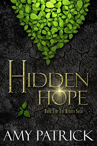 Amazon hidden hope book 3 of the hidden saga ebook amy hidden hope book 3 of the hidden saga by patrick amy fandeluxe Images