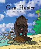 Giant Hunter (Graphic Prehistoric Animals)