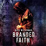 Branded Faith: A Short Story | Nick Wisseman