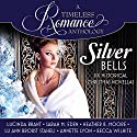 Silver Bells Collection: Six Historical Christmas Novellas Audiobook by Lucinda Brant, Sarah M. Eden, Heather B. Moore, Lu Ann Brobst Staheli, Annette Lyon, Becca Wilhite Narrated by Carly Robins, Karen Cass, Gerard Doyle