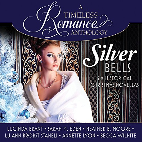 Silver Bells Collection: Six Historical Christmas Novellas by Brilliance Audio