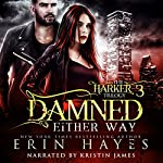 Damned Either Way: The Harker Trilogy, Book 3 | Erin Hayes