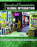 Intercultural Communication and Global Integration, Kramer, Eric M. and Callahan, Clark, 1465216049