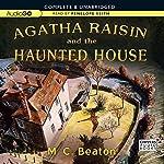 Agatha Raisin and the Haunted House: An Agatha Raisin Mystery, Book 14 | M. C. Beaton