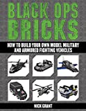 united airplane lego - Black Ops Bricks: How to Build Your Own Model Military and Armored Fighting Vehicles
