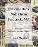 National Bank Notes from Frederick, Md, J. Fred Maples, 0595382894
