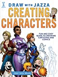 img - for Draw With Jazza - Creating Characters: Fun and Easy Guide to Drawing Cartoons and Comics book / textbook / text book