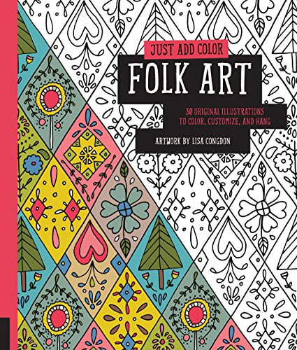Just Add Color: Folk Art: 30 Original Illustrations To Color, Customize, and Hang