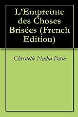 L'Empreinte des Choses Brisées (French Edition)